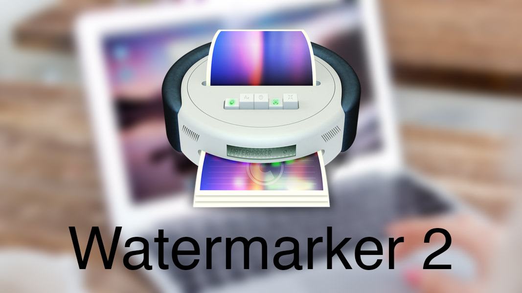 Watermarker 2 OS X Mac MacBook iMac water 5 2 3